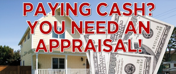 should you get an appraisal if buying home cash
